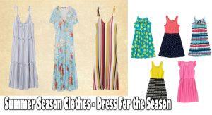Summer Season Clothes - Dress For the Season