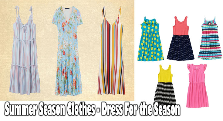 Summer Season Clothes - Dress For the Season